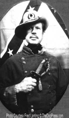 Editor's note: photo is of Fred Lanting posing as a Southern Rebel.